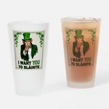 I Want You to Sláinte Drinking Glass