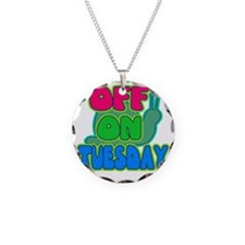 Off on Tuesday Necklace