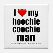 """Love My Hoochie Coochie Man"" Tile Coaster"