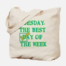 Tuesday, The best Day of the week Tote Bag