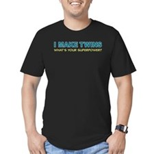 I MAKE TWINS Whats Your superpower? T-Shirt