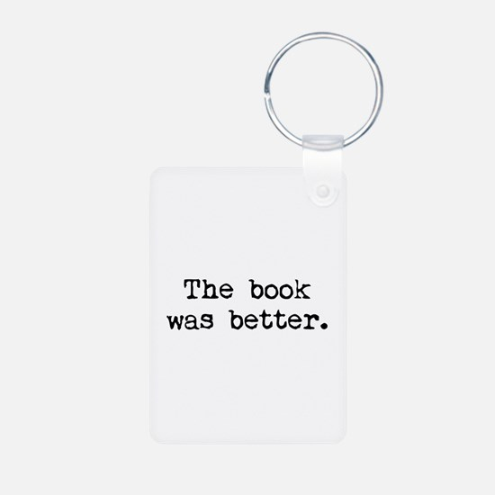 The Book Was Better. Keychains