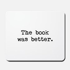 The Book Was Better. Mousepad