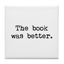 The Book Was Better. Tile Coaster