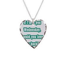 If I love you Wednesday, woul Necklace