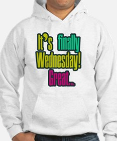 Its finally wednesday! Great Hoodie