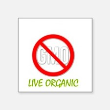 "Ban GMOs - Live Organic Square Sticker 3"" x 3"""