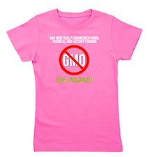 Ban GMOs - Live Organic Girl's Tee