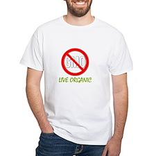 Ban GMOs - Live Organic Shirt
