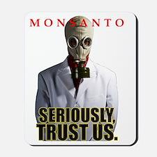 Monsanto - Seriously, Trust Us Mousepad