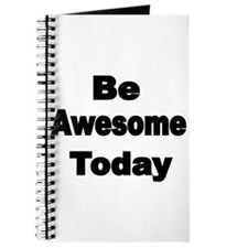 Be awesome today Journal