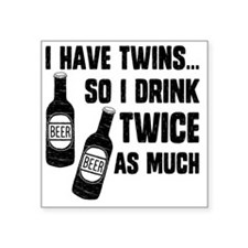 "DRINK TWICE AS MUCH Square Sticker 3"" x 3"""