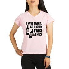 DRINK TWICE AS MUCH Performance Dry T-Shirt