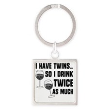 DRINK TWICE AS MUCH Square Keychain