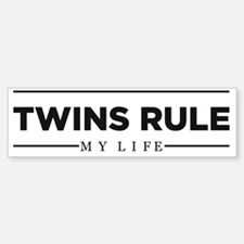 TWINS RULE My Life Bumper Bumper Sticker