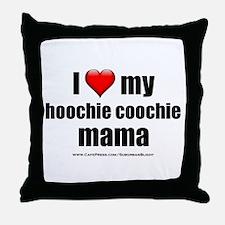 """Love My Hoochie Coochie Mama"" Throw Pillow"
