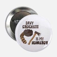"Davy Crockett is My Homeboy 2.25"" Button"