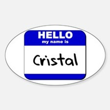 hello my name is cristal Oval Decal