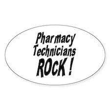 Pharmacy Techs Rock ! Oval Decal
