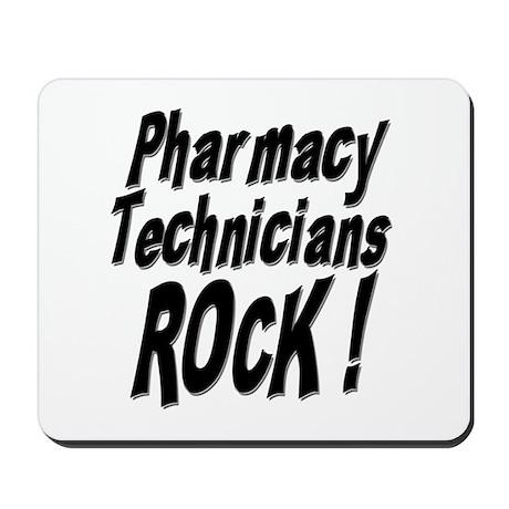 Pharmacy Techs Rock ! Mousepad