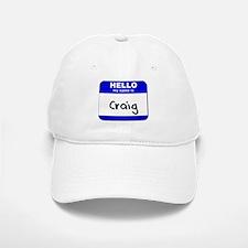 hello my name is craig Baseball Baseball Cap