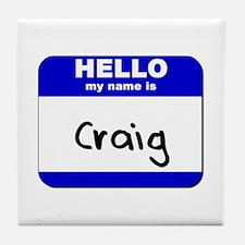 hello my name is craig  Tile Coaster