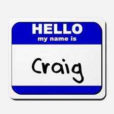 hello my name is craig  Mousepad