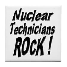 Nuclear Technicians Rock ! Tile Coaster