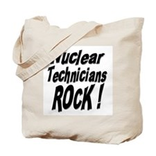Nuclear Technicians Rock ! Tote Bag