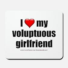 """Love My Voluptuous Girlfriend"" Mousepad"
