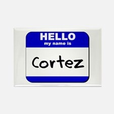 hello my name is cortez Rectangle Magnet