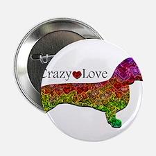 """Dachshund - Crazy Love 2.25"""" Button (10 pack)"""