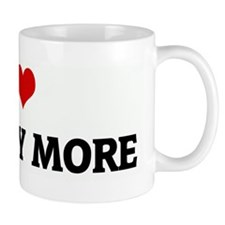 I Love YOU WAY MORE Mug
