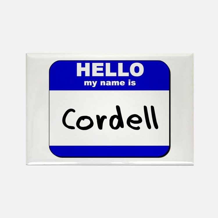 hello my name is cordell Rectangle Magnet