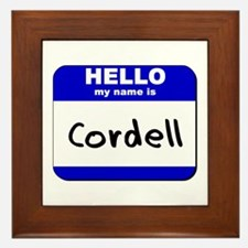 hello my name is cordell  Framed Tile