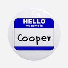 hello my name is cooper  Ornament (Round)