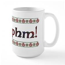 Mmphm! Mug