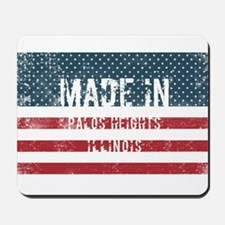 Made in Palos Heights, Illinois Mousepad