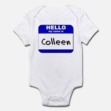hello my name is colleen  Infant Bodysuit
