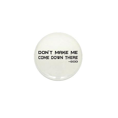 Don't Make Me Come Down There Mini Button (100 pac