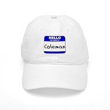 hello my name is coleman Baseball Cap