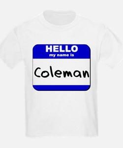 hello my name is coleman T-Shirt