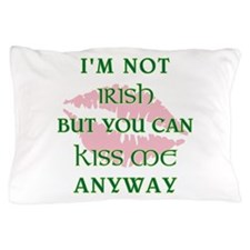 I'M NOT IRISH... Pillow Case