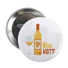 """Wine NOT? 2.25"""" Button"""