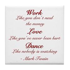 """""""Work, Love, Dance"""" Tile Coaster"""