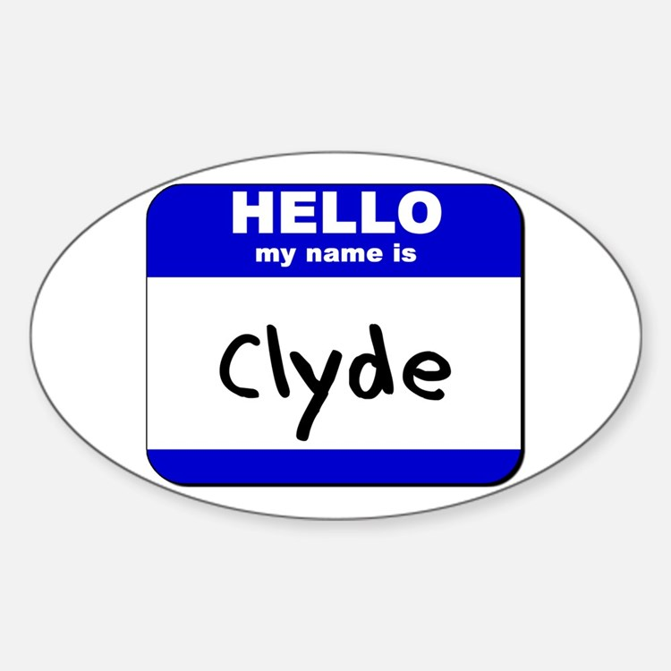 hello my name is clyde Oval Decal