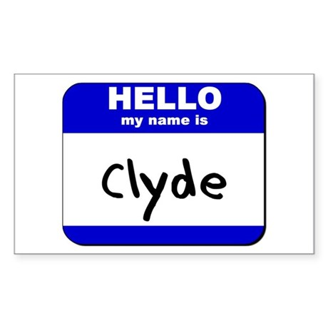 hello my name is clyde Rectangle Sticker