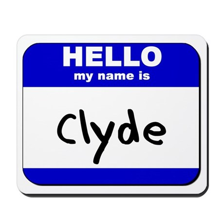 hello my name is clyde Mousepad
