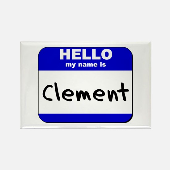hello my name is clement Rectangle Magnet