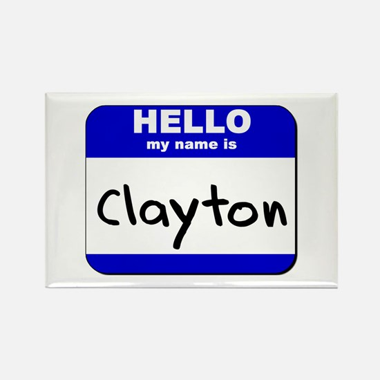 hello my name is clayton Rectangle Magnet